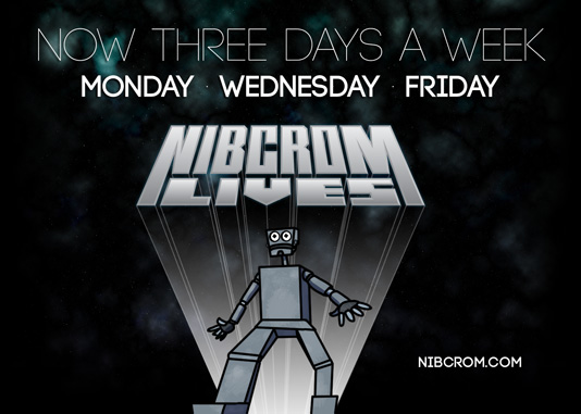 Nibcrom Lives: Now three days a week!